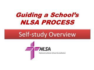 Guiding a School's NLSA PROCESS