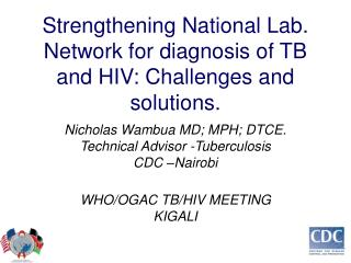 Strengthening National Lab. Network for diagnosis of TB and HIV: Challenges and solutions .
