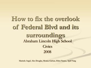 How to fix the overlook of Federal Blvd and its surroundings