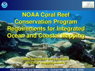 NOAA Coral Reef Conservation Program Requirements for Integrated Ocean and Coastal Mapping