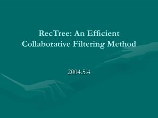RecTree: An Efficient Collaborative Filtering Method