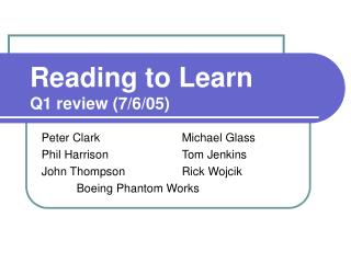 Reading to Learn Q1 review (7/6/05)