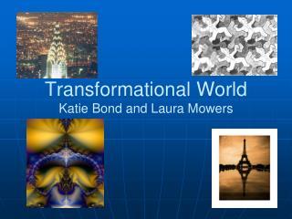 Transformational World Katie Bond and Laura Mowers