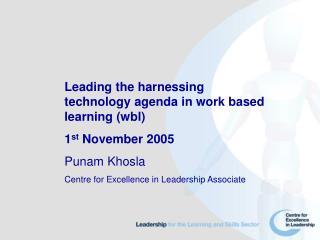 Leading the harnessing technology agenda in work based learning (wbl) 1 st  November 2005