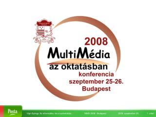 """""""Multimédia az oktatásban  2008"""" Konferencia 2008. szeptember 25-26."""