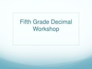 Fifth Grade Decimal Workshop