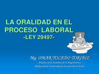 LA ORALIDAD EN EL PROCESO  LABORAL  -LEY 29497-