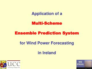 Application of a Multi-Scheme Ensemble Prediction System for Wind Power Forecasting in Ireland