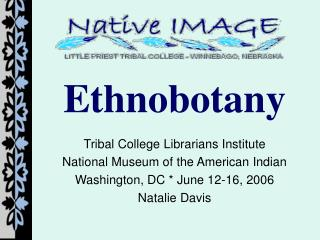 Ethnobotany Tribal College Librarians Institute National Museum of the American Indian