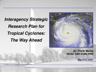 Interagency Strategic Research Plan for Tropical Cyclones: The Way Ahead