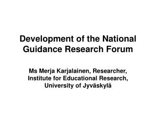 Development of the National Guidance Research Forum