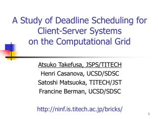 A Study of Deadline Scheduling for Client-Server Systems  on the Computational Grid