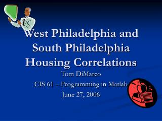 West Philadelphia and South Philadelphia Housing Correlations