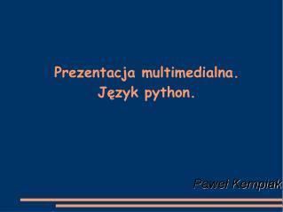 Prezentacja multimedialna. Język python.