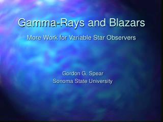 Gamma-Rays and Blazars More Work for Variable Star Observers