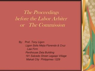 The Proceedings  before the Labor Arbiter    or   The Commission