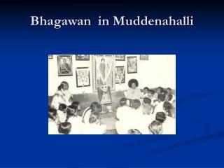 Bhagawan  in Muddenahalli