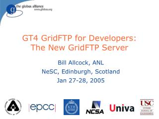 GT4 GridFTP for Developers: The New GridFTP Server