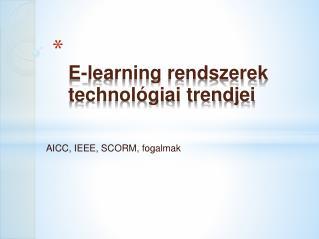 E-learning  rendszerek technológiai trendjei