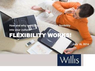 Flexibility Works!