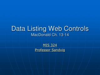 Data Listing Web Controls MacDonald Ch. 13-14