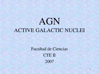 AGN ACTIVE GALACTIC NUCLEI