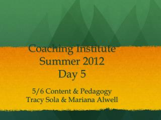Coaching Institute Summer 2012 Day 5