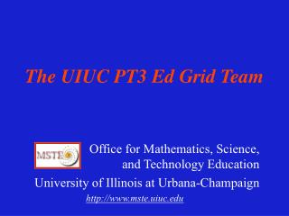 The UIUC PT3 Ed Grid Team