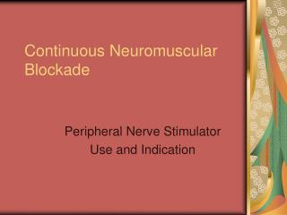 Continuous Neuromuscular Blockade