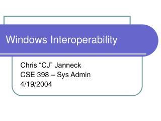Windows Interoperability