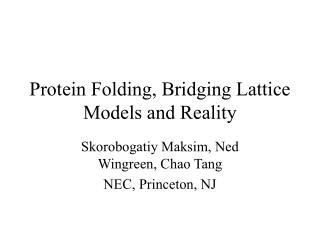 Protein Folding, Bridging Lattice Models and Reality