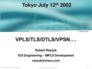 VPLS/TLS/DTLS/VPSN….