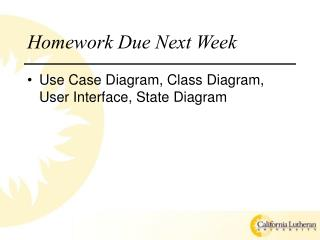 Homework Due Next Week