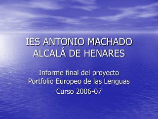 IES ANTONIO MACHADO ALCAL  DE HENARES