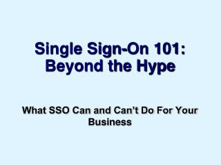 Single Sign-On 101:  Beyond the Hype