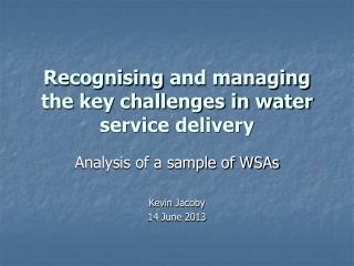 Recognising  and managing the key challenges in water service delivery