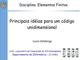 LCAD -  Laboratório de Computação de Alto Desempenho Departamento de Informática -  CT/UFES