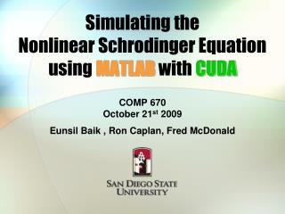 Simulating the  Nonlinear Schrodinger Equation using  MATLAB  with  CUDA