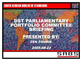 DST PARLIAMENTARY PORTFOLIO COMMITTEE BRIEFING