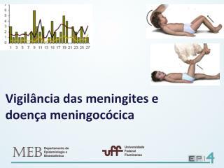 Vigil�ncia das meningites e doen�a meningoc�cica