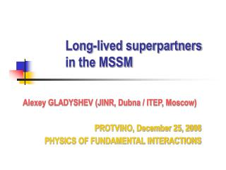 Long-lived superpartners  in the MSSM