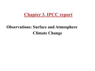 Chapter 3. IPCC report Observations: Surface and Atmosphere