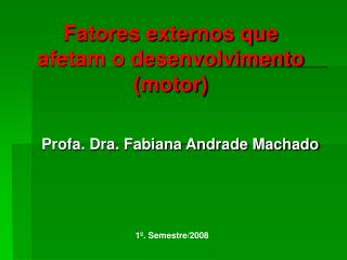 Fatores externos que afetam o desenvolvimento (motor)
