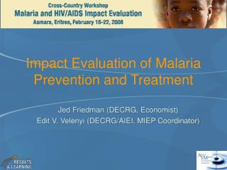 Impact Evaluation of Malaria Prevention and Treatment