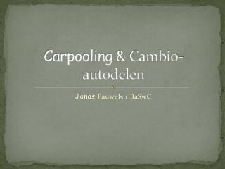 Carpooling  & Cambio-autodelen