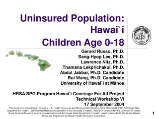 Uninsured Population: Hawai ` i  Children Age 0-18