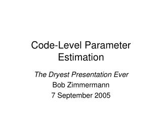 Code-Level Parameter Estimation