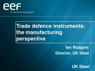 Trade defence instruments: the manufacturing perspective