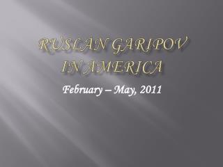 Ruslan Garipov  in America
