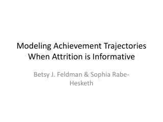 Modeling Achievement Trajectories When Attrition is Informative